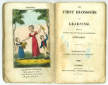 First blossoms of learning; being an entirely new and elegantly illustrated alphabet  (title p.)