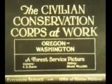 The Civilian Conservation Corps at Work: Oregon-Washington, 1934