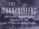 The Mountaineers Summer Outing, Lake O'Hara, Part 1, 1941