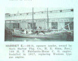 Harriet E.--90-ft cannery tender, owned by Sook Harbor Pkg. Co., H. E. Sims, Pres.: 100 H. P....
