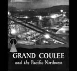 Grand Coulee and the Pacific NorthwestGrand Coulee Dam and a last frontier