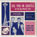 """See You in Seattle (at the Big World's Fair),"" souvenir record from the Seattle World's..."