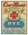 Our House Rye Whiskey label, ca. 1910