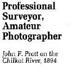 Professional Surveyor, Amateur Photographer: John F. Pratt on the Chilkat River, 1894