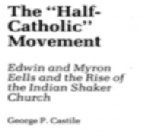 "The ""Half-Catholic"" Movement: Edwin and Myron Eells and the Rise of the Indian Shaker..."
