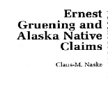 Ernest Gruening and Alaska Native Claims