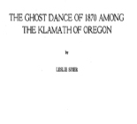 The ghost dance of 1870 among the Klamath of Oregon