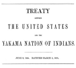 Treaty between the United States and the Yakama Nation of Indians : June 9, 1855, ratified March...