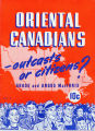 """Oriental Canadians -Outcasts or Citizens?"" booklet opposing discrimination against..."