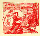 "Silent agitator for lumber workers: ""Watch your step."""