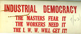 "Silent agitator issued by Industrial Workers of the World: ""Industrial Democracy"""