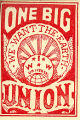 "Silent agitator issued by Industrial Workers of the World: ""One Big Union"""