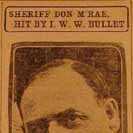 074. Sheriff Don M'Rae Hit by I.W.W. Bullet