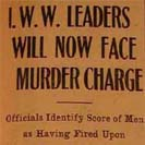 088. I.W.W. leaders will now face murder charge