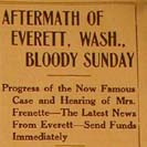 018. Aftermath of Everett, Wash., Bloody Sunday