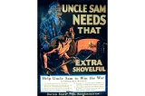 Uncle Sam needs that extra shovelful poster, United States, World War I