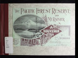 The Pacific Forest Reserve and Mt. Rainier; a souvenir