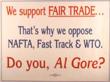 We support fair trade ... that's why we oppose NAFTA, Fast Track & WTO. Do you, Al Gore?