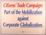 Citizens' Trade Campaign : part of the mobilization against coporate globalization