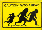Caution : WTO ahead : globalizethis.org [sticker #3]