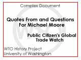 Quotes from and questions for Michael Moore, secretary general of the World Trade Organization :...